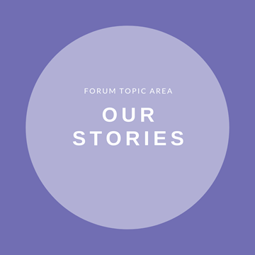 Forum Topic Area - Our Stories