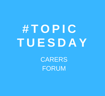 Topic Tuesday - Carers Forum