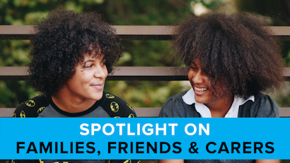 spotlight on families, friends and carers